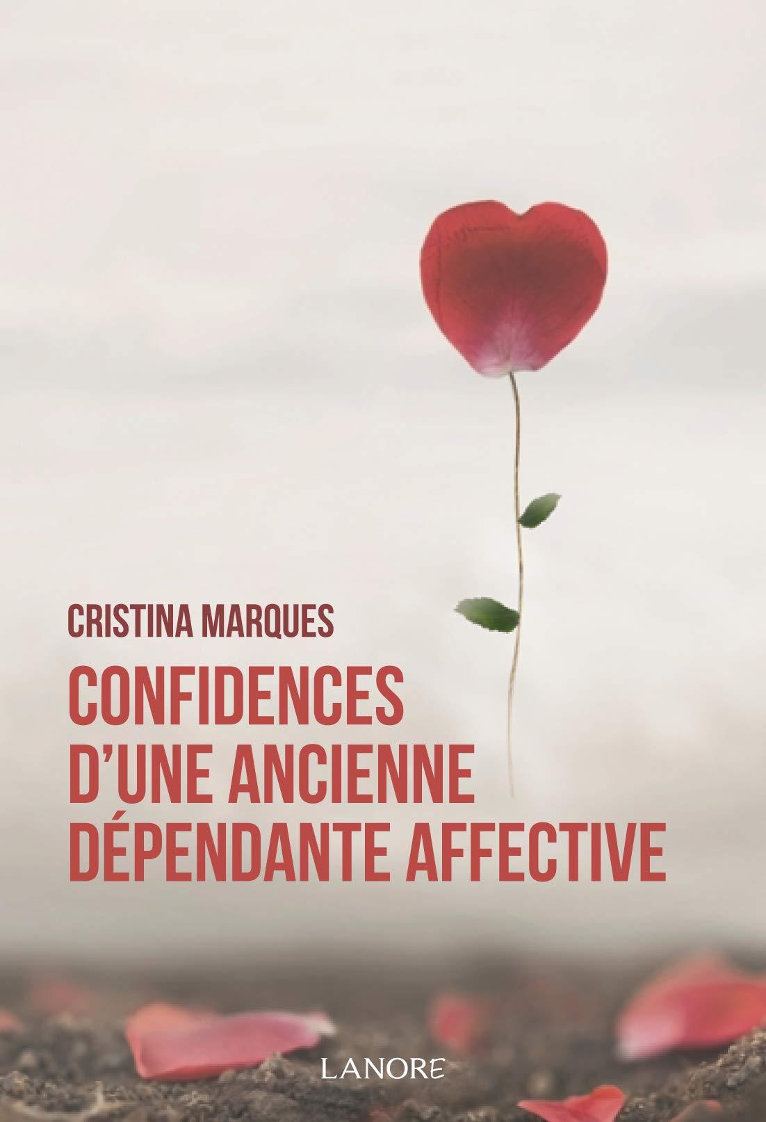Cristina Marques - Livre Confidences d'une ancienne dépendante affective